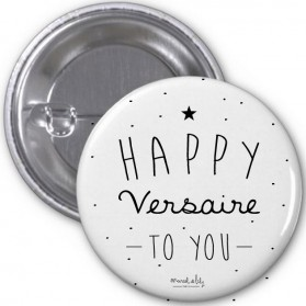 "Badge "" Happy Versaire"""