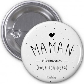 "Badge "" Maman d'amour"""