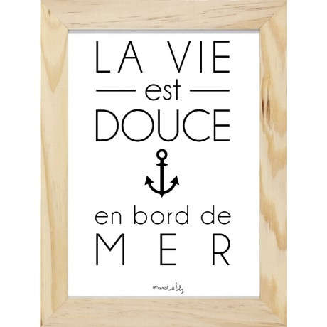 affiche la vie est douce en bord de mer. Black Bedroom Furniture Sets. Home Design Ideas