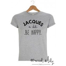 "Tee-shirt homme "" Jacques a dit, Be Happy"""